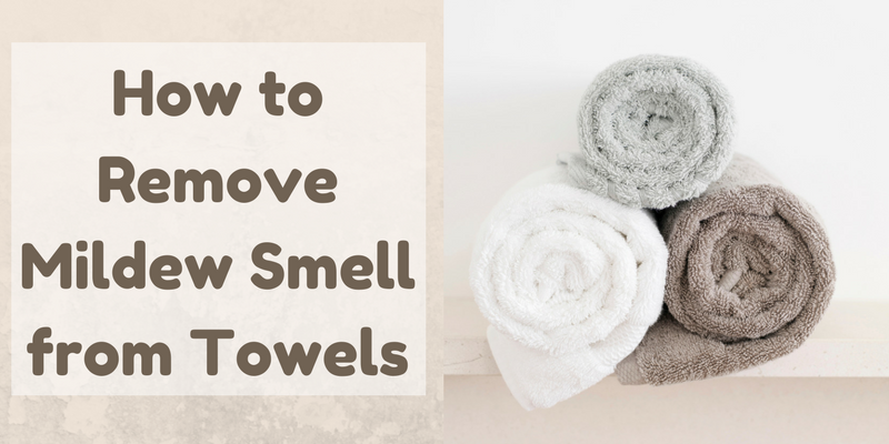 Remove Mildew Smell >> How To Remove Mildew Smell From Towels