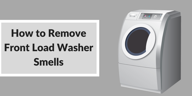 How To Remove Front Load Washer Smells