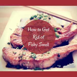 How To Get Rid of Fishy Smell