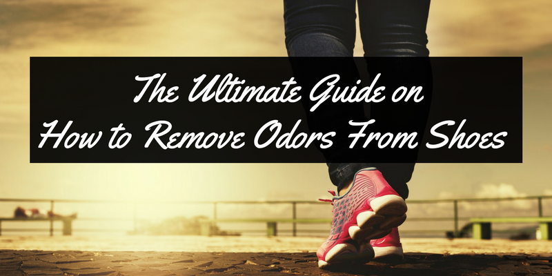 The Ultimate Guide on How to Remove Odor from Shoes