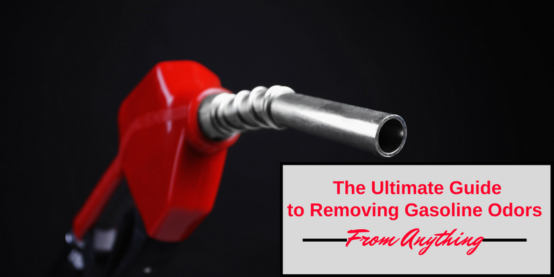 The Ultimate Guide to Removing Gasoline Odors From Anything