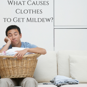 What Causes Clothes to Get Mildew?