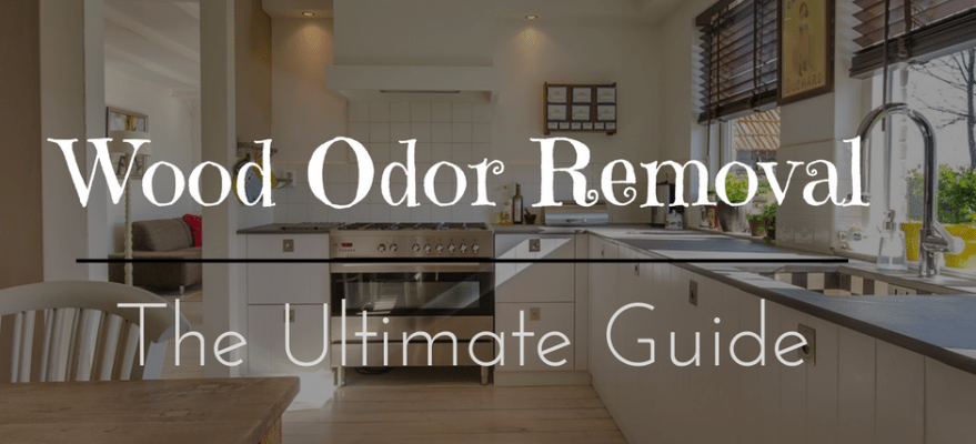The ultimate guide for wood odor removal - How to get smells out of wood furniture ...