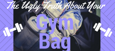 The Ugly Truth About Your Gym Bag