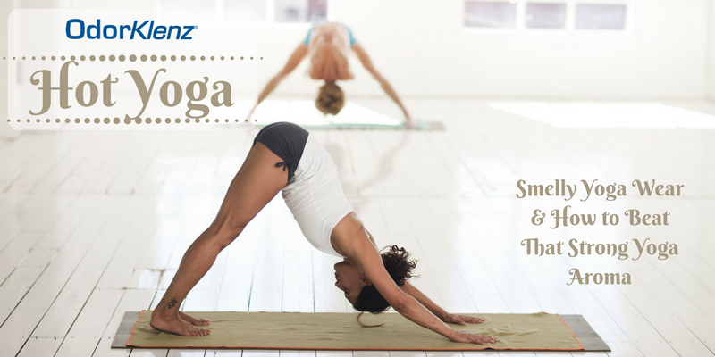 Hot Yoga- Smelly Yoga Wear & How to Beat That Strong Yoga Aroma