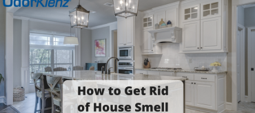 How to Get Rid of House Smell