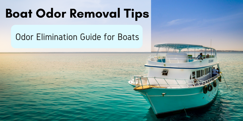 Boat Odor Removal Tips - Odor Elimination Guide for Boats