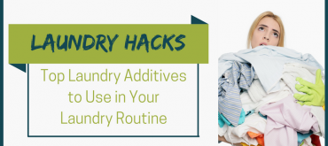 Laundry Hacks: Top Laundry Additives to Use in Your Laundry Routine