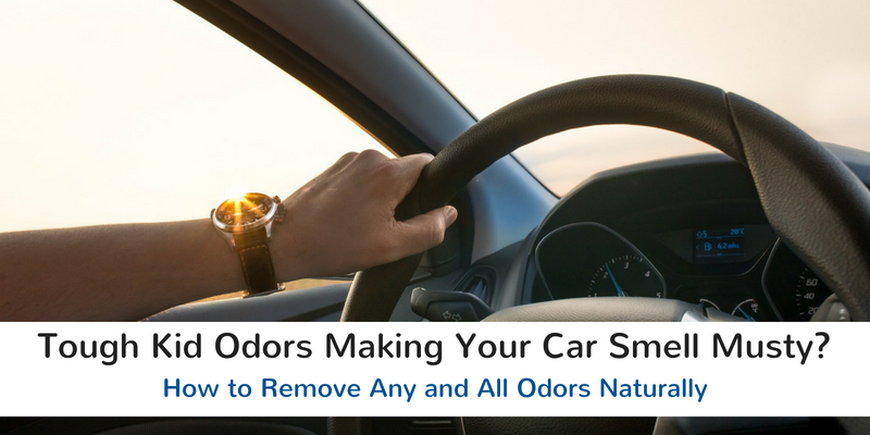 Tough Kid Odors Making Your Car Smell Musty? How to Remove Any and All Odors Naturally