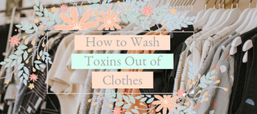 How to Wash Toxins Out of Clothes