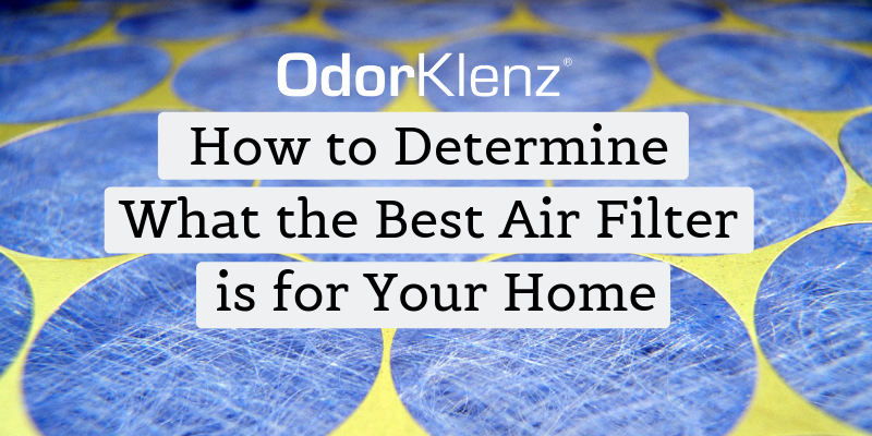 How to Determine What the Best Air Filter is for Your Home